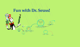 Copy of Rhyme Time with Dr. Seuss!