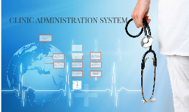 Copy of Copy of CLINIC ADMINISTRATOR SYSTEM
