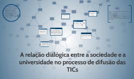 A relação dialógica entre a sociedade e a universidade no p