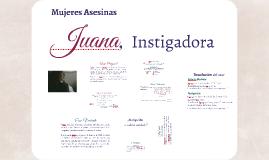 Juana, Instigadora