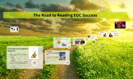 The Road to Reading EOC Success