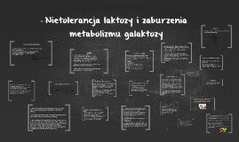 Nietolerancja laktozy i zaburzenia metabolizmu laktozy