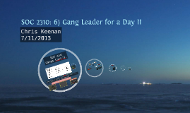 SOC 2310: 6) Gang Leader for a Day II
