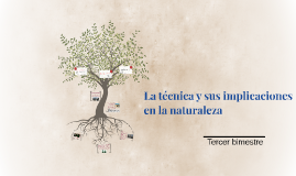 La técnica y sus implicaciones en la naturaleza