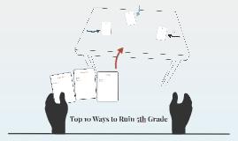 Top 10 Ways to Ruin 5th Grade