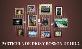 PARTICULA DE DIOS Y BOSSON DE HIGG