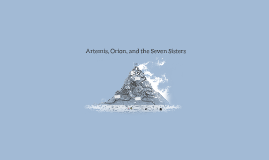 Artemis, Orion, and the Seven Sisters