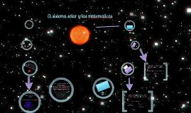 Copy of el sistema solar y las matematicas