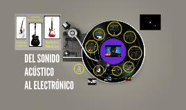 Del sonido Acústico al Electrónico