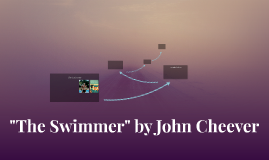 the swimmer by john cheever 3 essay This paper discusses the symbolism of the swimming pool in john cheever's the swimmer.