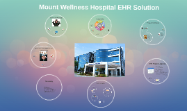 Copy of Mountain Wellness Hospital EHR Solution