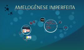 Copy of AMELOGÊNESE IMPERFEITA