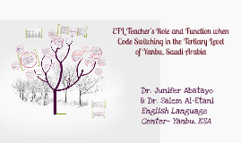 Copy of Copy of EFL Teacher's Role and Function when Code Switching in the T