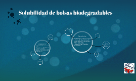Solubilidad de bolsas biodegradables