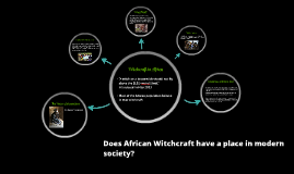Does African Witchcraft have a place in modern society?