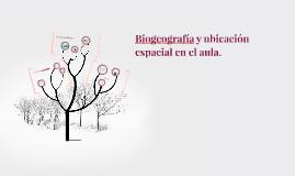Ubicación espacial y Biogeografía en el aula.