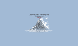 Journey to a Healthy Me!