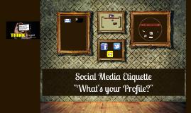Copy of Social Media Etiquette