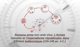 Romana arma non ante visa: L'Armée romaine et l'imperialisme