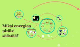 Copy of Miksi energiaa pitäisi