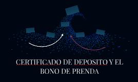 CERTIFICADO DE DEPOSITO Y EL BONO DE PRENDA