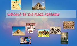 Welcome to 2C's Class Assembly