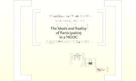 The Ideals and Reality of Participating in a MOOC