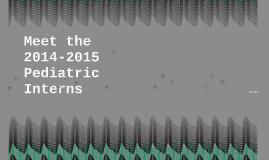 Introducing the 2014-15 Pediatric Interns