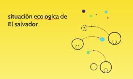 situación ecologica de El salvador