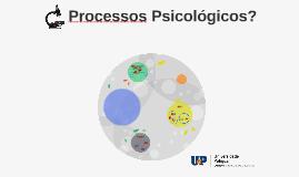 O que são processos psicológicos?