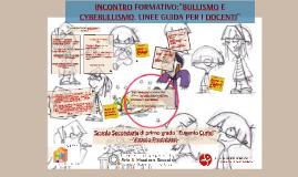 """Copy of INCONTRO FORMATIVO:""""BULLISMO E CYBEBULLISMO. LINEE GUIDA PER"""