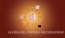 GLORIA DEL DISTESO MEZZOGIORNO