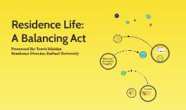 Residence Life: A Balancing Act