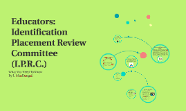 Identification Placement Review Committee (I.P.R.C.)