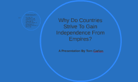 Copy of Why Do Countries Strive To Gain Independence From Empires?