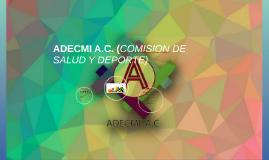 ADECMI A.C. (COMISION DE SALUD Y DEPORTE)