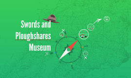 Swords and Ploughshares Museum