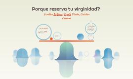 Porque reserva tu virginidad?