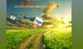 Copy of La cultura En Mexico