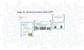 Chp. 12 - Reconstruction 1865-1877