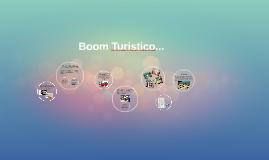 Copy of Boom Turistico...