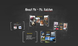 About Me - Ms. Ralston