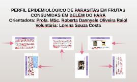 Copy of PERFIL EPIDEMIOLÓGICO DE PARASITAS EM FRUTAS CONSUMIDAS EM
