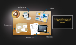 Roles and Function of an Educational Media Center