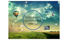 HIDROGENOTIK ERATORRITAKO ENERGIA