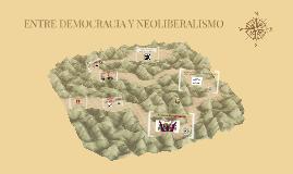 ENTRE DEMOCRACIA Y NEOLIBERALISMIO