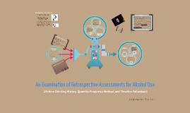 Retrospective Assessments