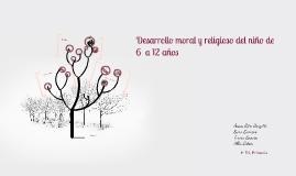 Copy of Desarrollo moral y religioso del niño de 6  a 12 años