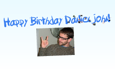 Happy Birthday Daniel John