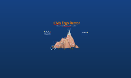 Copy of Civis Ergo Rector
